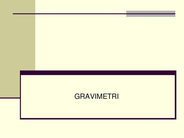 Materi ka gravimetri 1