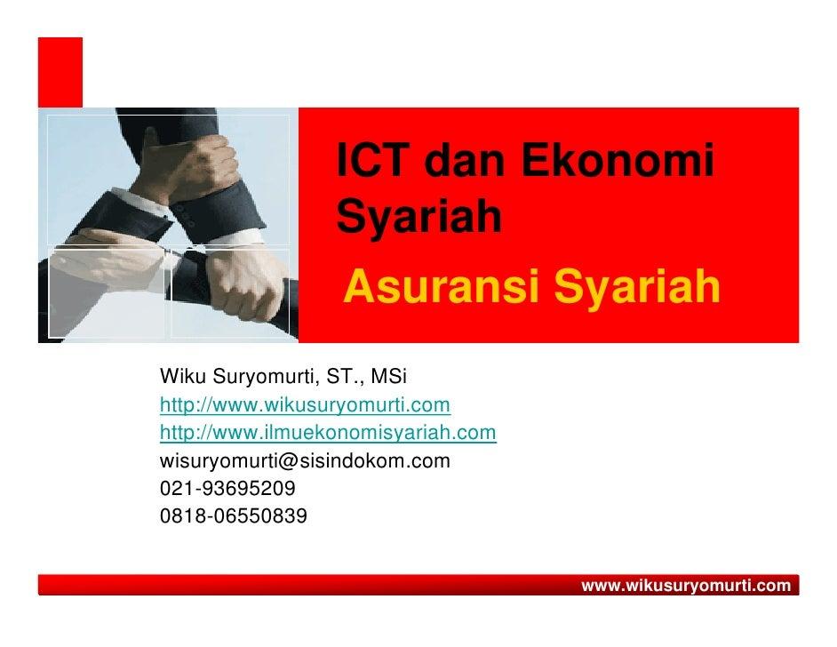 ICT dan Ekonomi                 Syariah                 Asuransi SyariahWiku Suryomurti, ST., MSihttp://www.wikusuryomurti...