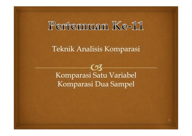 Minggu 11_Teknik Analisis Komparasi