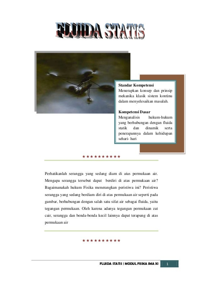 FLUIDA STATIS | MODUL FISIKA SMA XI 1Standar KompetensiMenerapkan konsep dan prinsipmekanika klasik sistem kontinudalam me...