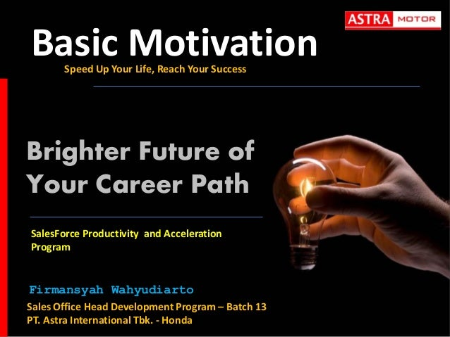 Basic Motivation Speed Up Your Life, Reach Your Success  Brighter Future of Your Career Path SalesForce Productivity and A...