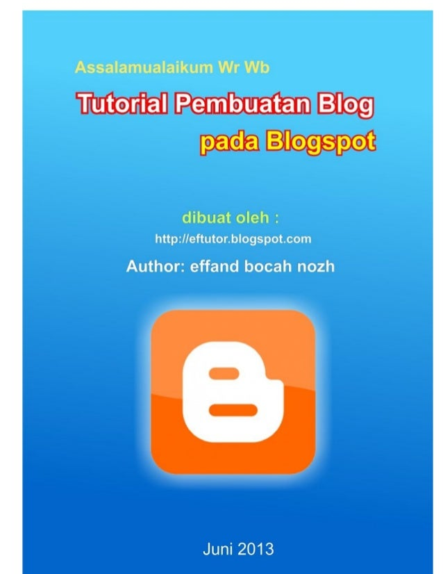 Tutorial Pembuatan Blog pada Blogspot Basic - EFTUTOR BLOG