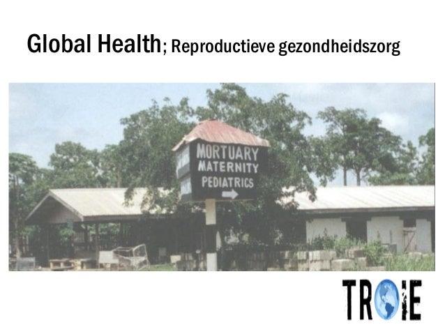 Global Health; Reproductieve gezondheidszorg