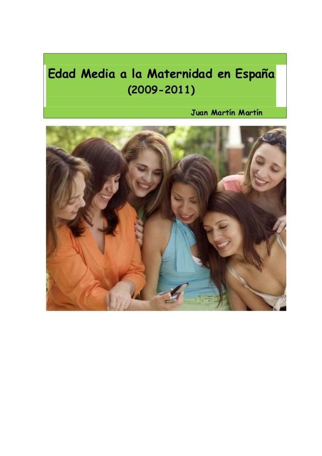 Edad Media a la Maternidad en España            (2009-2011)                      Juan Martín Martín