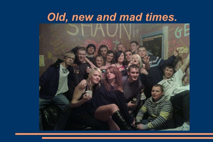 Old, new and mad times.