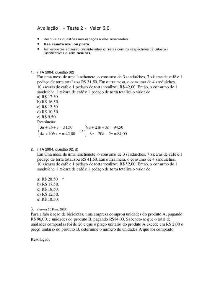 Avaliação I – Teste 2 - Valor 6,0   •   Resolva as questões nos espaços a elas reservados.   •   Use caneta azul ou preta....