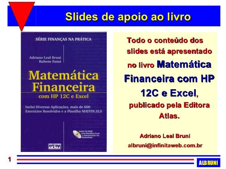 Slides de apoio ao livro               Todo o conteúdo dos               slides está apresentado               no livro Ma...