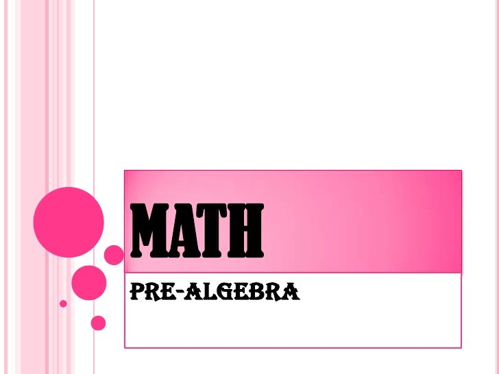 MATH<br />Pre-Algebra<br />