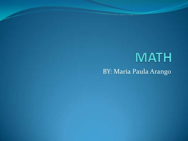 MATH<br />BY: Maria Paula Arango<br />