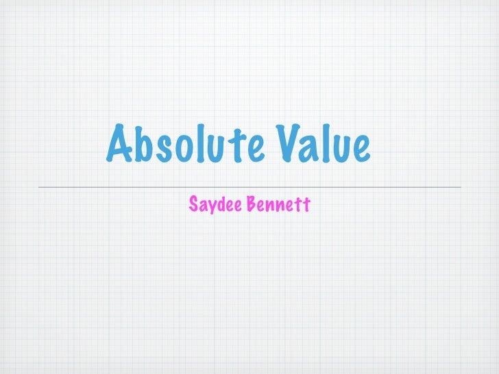 Absolute Value     Saydee Bennett