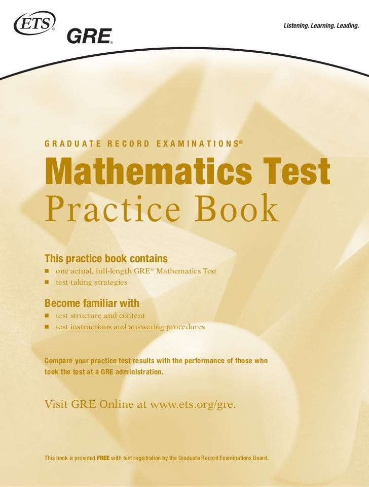 G R A D U A T E R E C O R D E X A M I N A T I O N S®Mathematics TestPractice BookThis practice book contains    one actual...