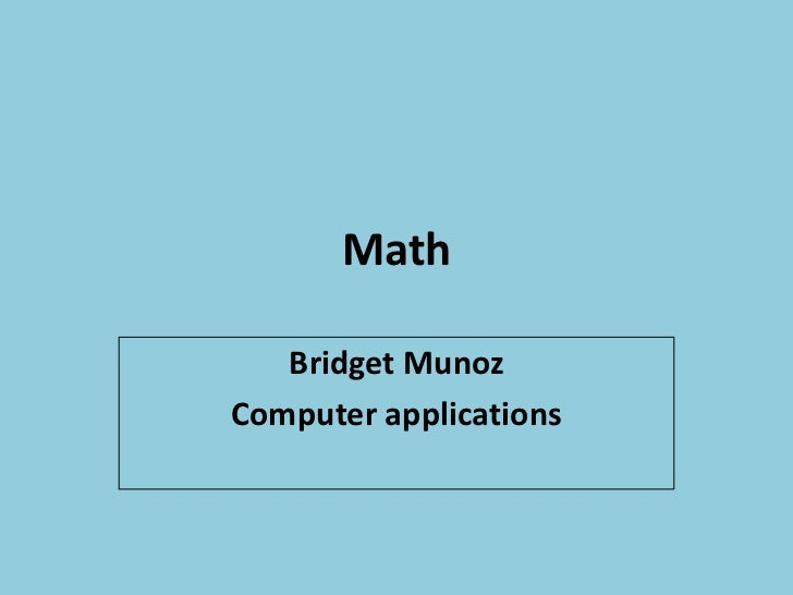 Math   Bridget MunozComputer applications