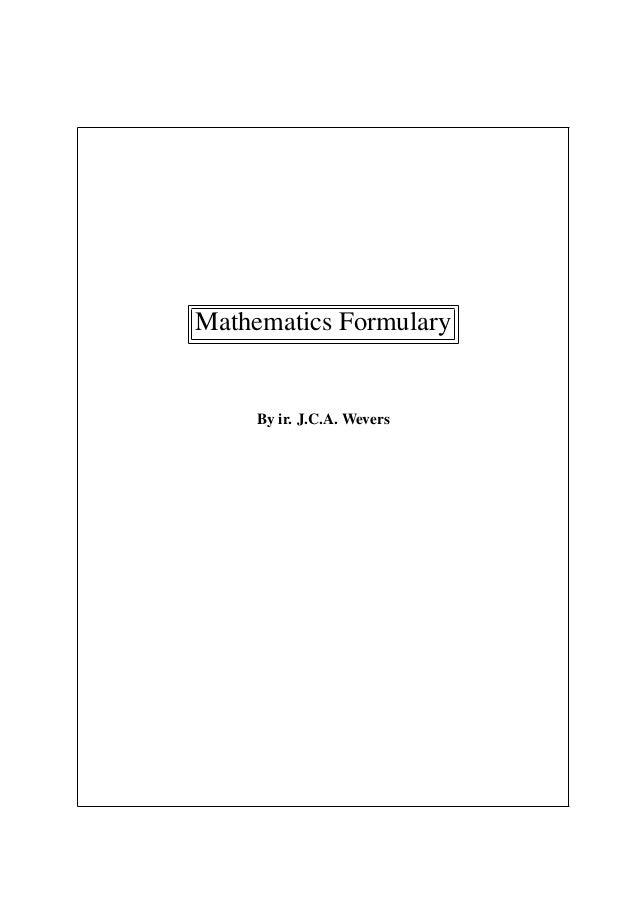 Mathematics Formulary     By ir. J.C.A. Wevers