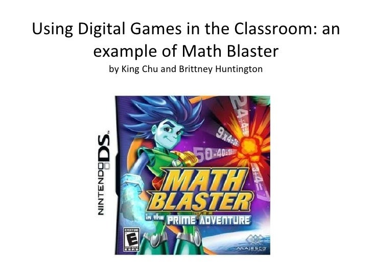 Digital Games in Classrooms: An Example of Math-Blaster