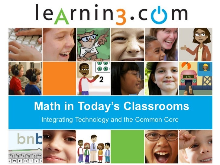 Math in Today's Classrooms Integrating Technology and the Common Core