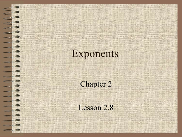Exponents Chapter 2 Lesson 2.8
