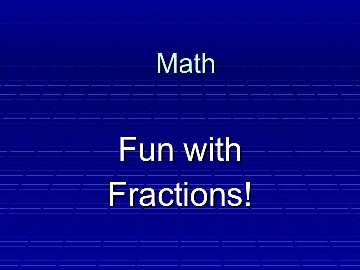 Math Fun with Fractions!