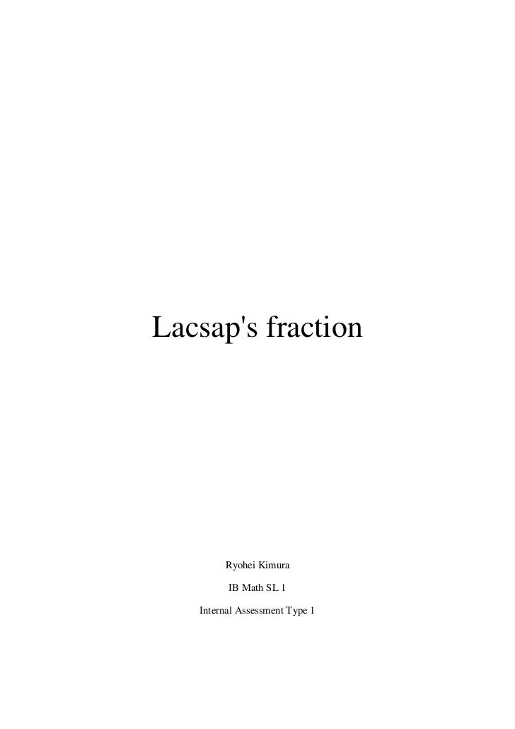 Lacsaps fraction        Ryohei Kimura         IB Math SL 1   Internal Assessment Type 1