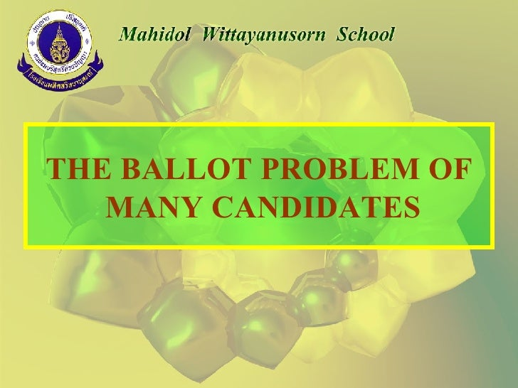 THE BALLOT PROBLEM OF  MANY CANDIDATES