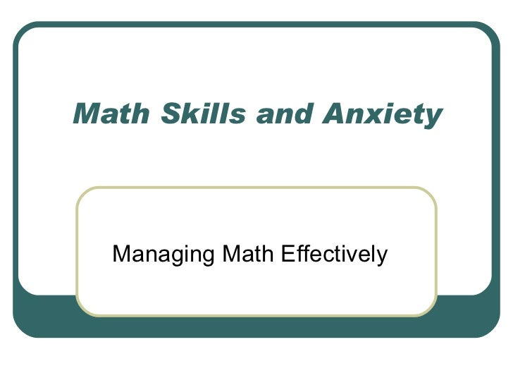 Math Skills and Anxiety Managing Math Effectively