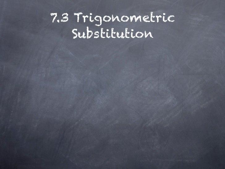 7.3 Trigonometric    Substitution