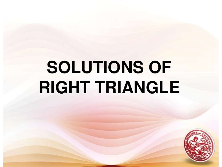 SOLUTIONS OF RIGHT TRIANGLE<br />