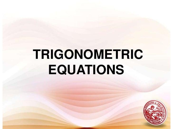 TRIGONOMETRIC EQUATIONS <br />