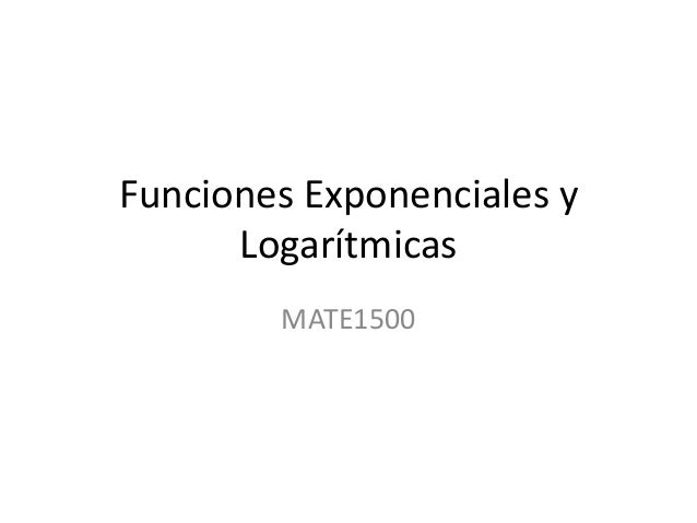 MATH1500 - Funciones Exponenciales y Logarítmicas