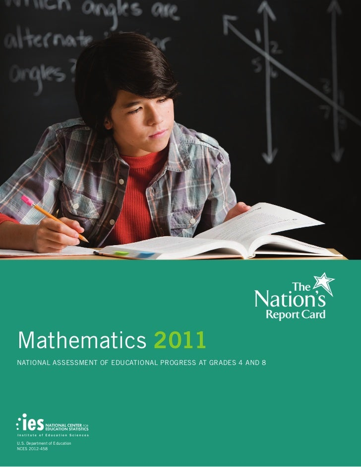 Mathematics 2011NATIONAL ASSESSMENT OF EDUCATIONAL PROGRESS AT GRADES 4 AND 8U.S. Department of EducationNCES 2012-458