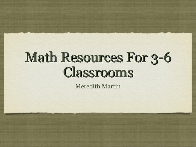 Math Resources For 3-6     Classrooms       Meredith Martin