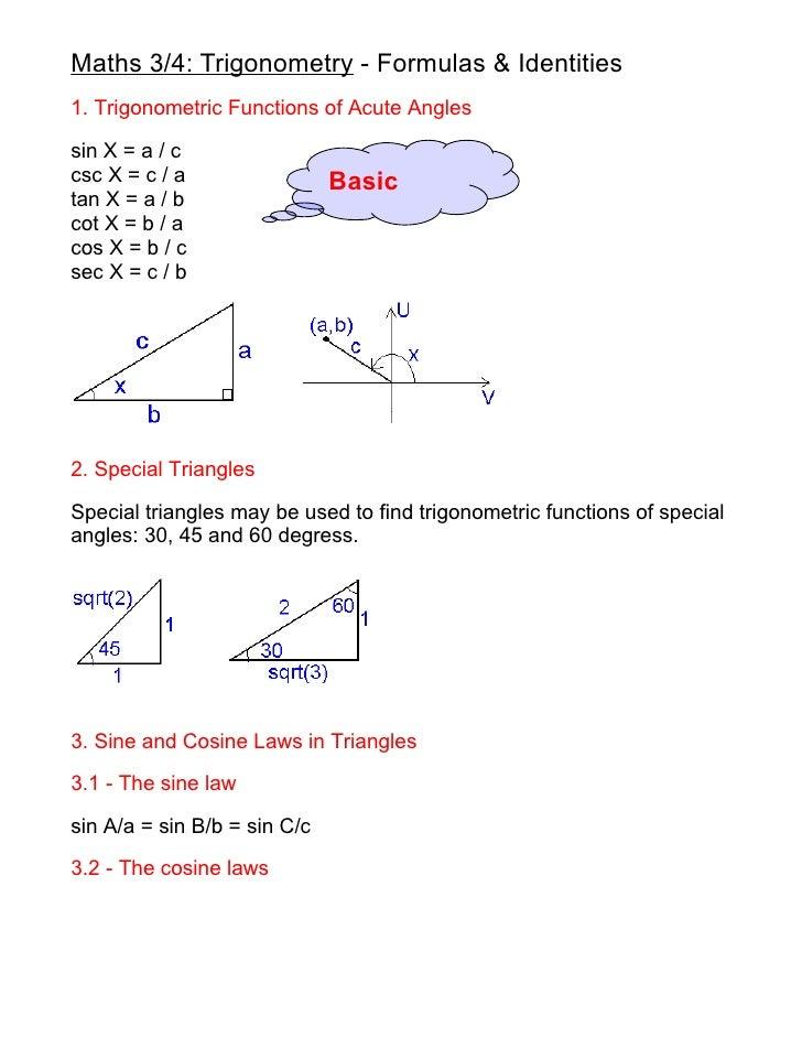 Maths 3/4: Trigonometry - Formulas & Identities 1. Trigonometric Functions of Acute Angles  sin X = a / c csc X = c / a   ...