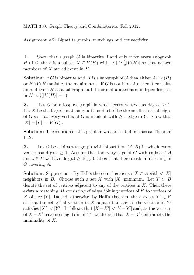 MATH 350: Graph Theory and Combinatorics. Fall 2012. Assignment #2: Bipartite graphs, matchings and connectivity.  1.  Sho...