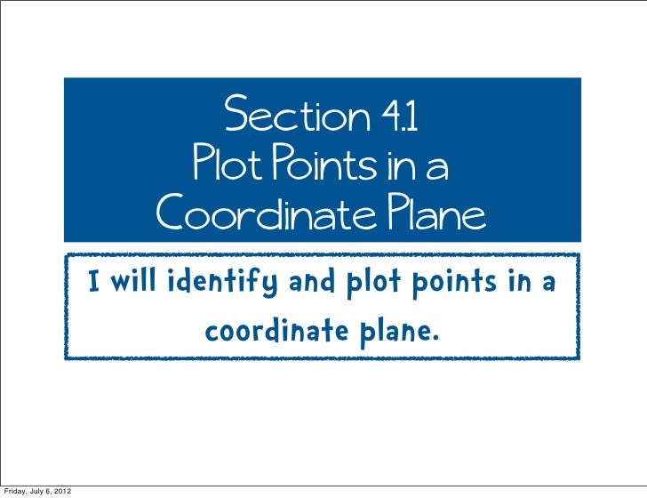 Section 4.1                             Plot Points in a                            Coordinate Plane                      ...