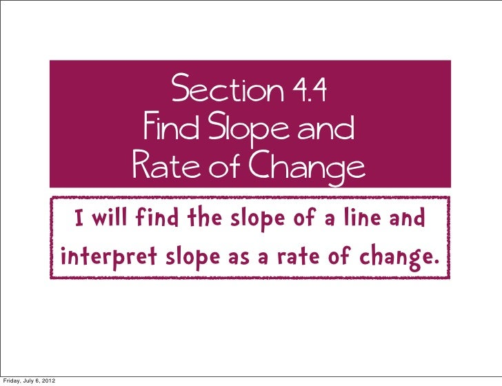 Section 4.4                               Find Slope and                              Rate of Change                      ...