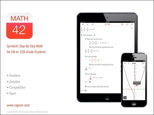 Symbolic Step-By-Step Math for 5th to 12th Grade Students  ! ! ! • Problem • Solution • Competition • Team  ! www.cogeon.c...