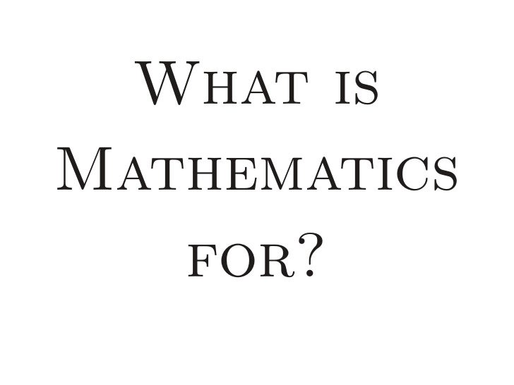What isMathematics   for?