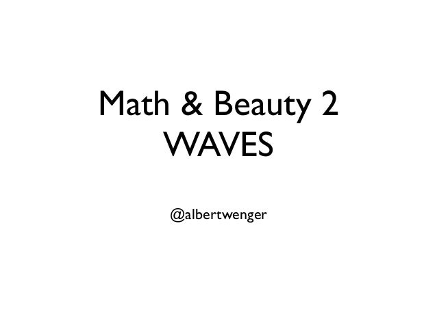 Math & Beauty 2: Waves