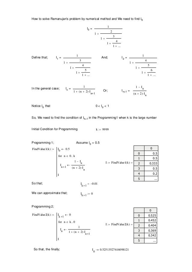 How to solve Ramanujan's problem by numerical method and We need to find I0 I0 = 1 1 2 1 3 1 4 1 ...    Define that; I...