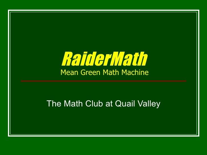 RaiderMath   Mean Green Math MachineThe Math Club at Quail Valley