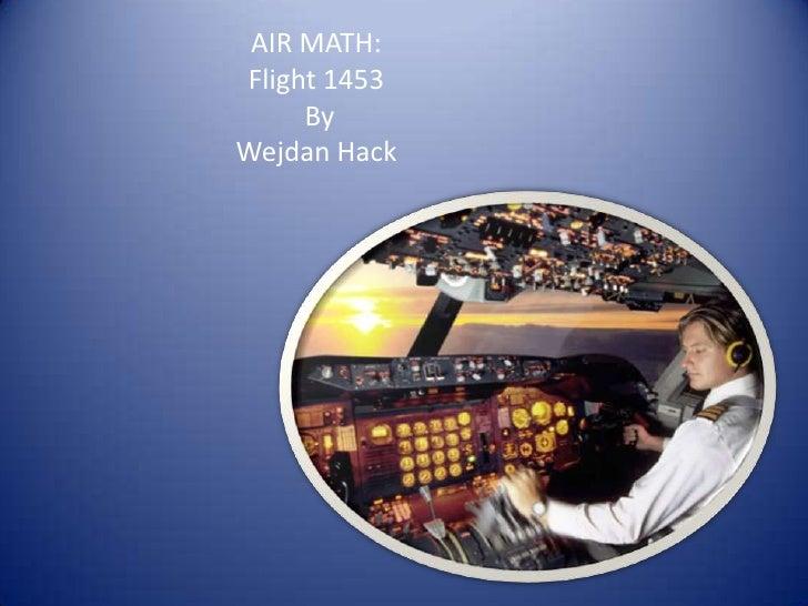 AIR MATH:<br />Flight 1453<br /> By <br />Wejdan Hack<br />