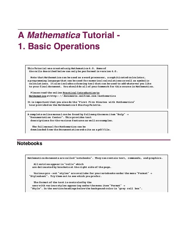 A Mathematica Tutorial -1. Basic Operations   This Tutorial was created usig Mathematica 6.0. Some of    the cells describ...