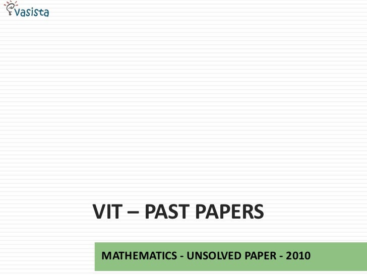 VIT – PAST PAPERSMATHEMATICS - UNSOLVED PAPER - 2010