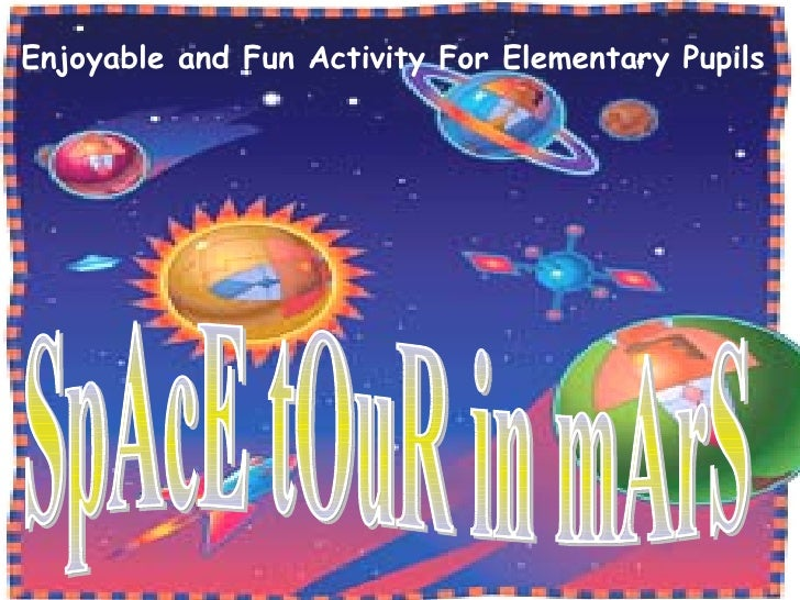 SpAcE tOuR in mArS Enjoyable and Fun Activity For Elementary Pupils