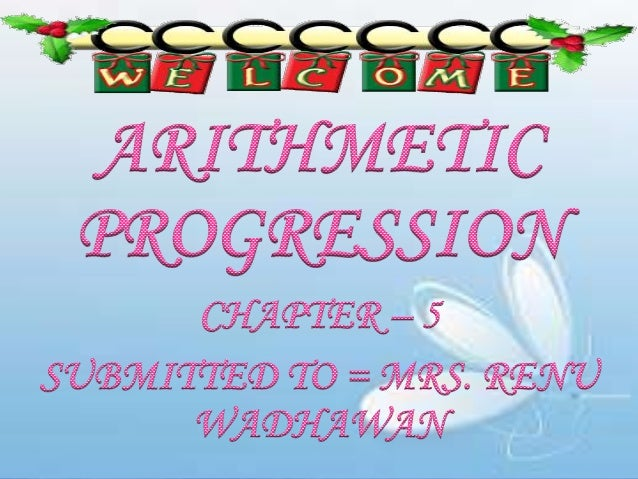 DEFINATIONS Arithmetic progression(AP) = An AP is a list of numbers in which each term is obtained by adding a fixed numbe...