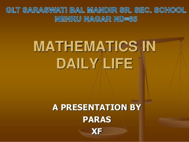 how math relates to everyday life How much math do you really need in everyday life ask yourself that -- and also the next 10 people you meet, say,  related are teenagers easily distracted.