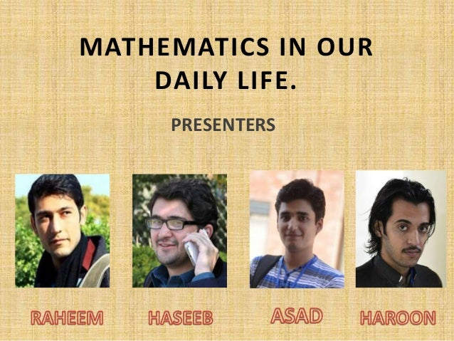 the importance of math in our daily lives It will give you some other ideas as to the importance of math in our everyday  lives even if you don't like math or aren't good at it, we must recognize its.