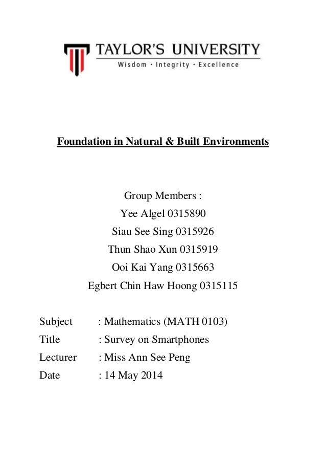 Foundation in Natural & Built Environments Group Members : Yee Algel 0315890 Siau See Sing 0315926 Thun Shao Xun 0315919 O...