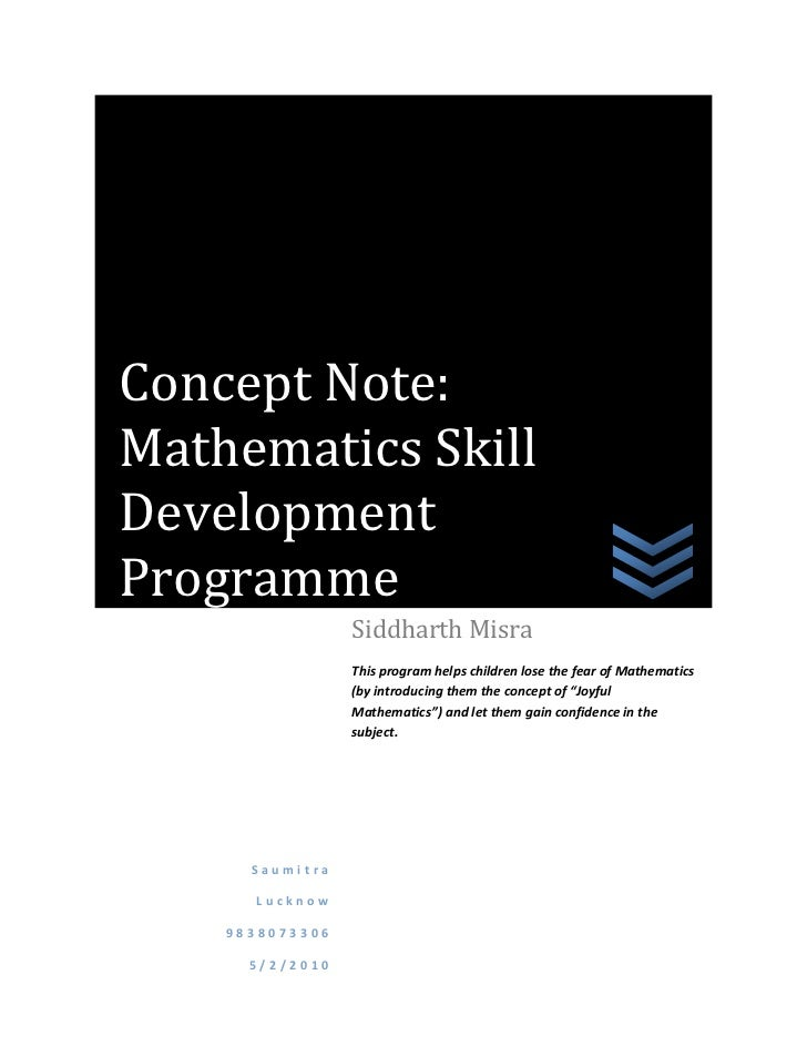 Concept Note:Mathematics SkillDevelopmentProgramme                 Siddharth Misra                 This program helps chil...