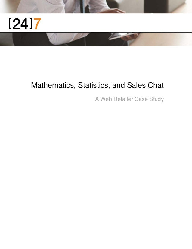 Page 1    Mathematics, Statistics, and Sales Chat A Web Retailer Case Study