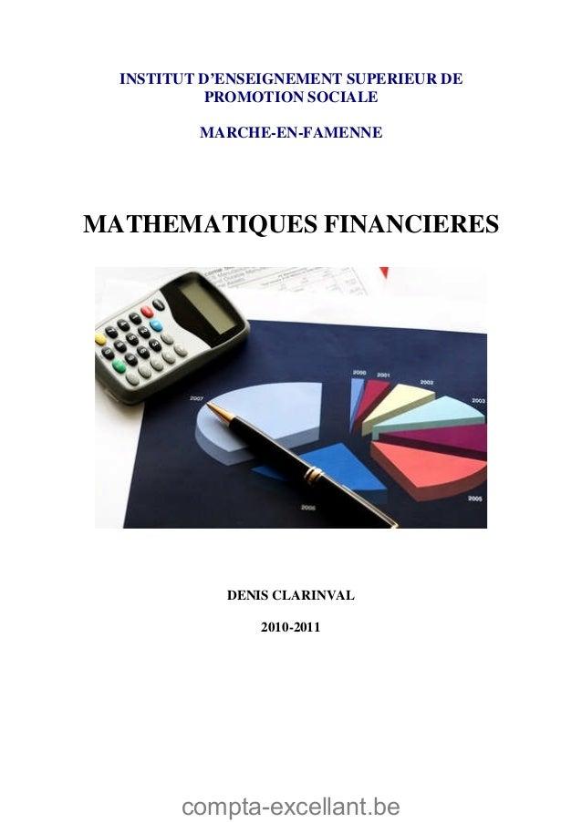 compta-excellant.be INSTITUT D'ENSEIGNEMENT SUPERIEUR DE PROMOTION SOCIALE MARCHE-EN-FAMENNE MATHEMATIQUES FINANCIERES DEN...